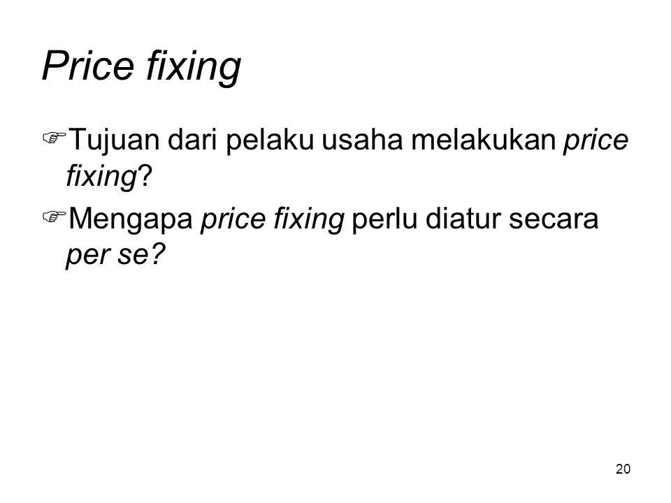 Price fixing Tujuan dari pelaku usaha melakukan price fixing