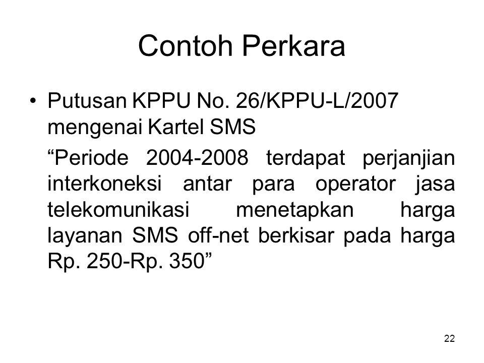 Contoh Perkara Putusan KPPU No. 26/KPPU-L/2007 mengenai Kartel SMS