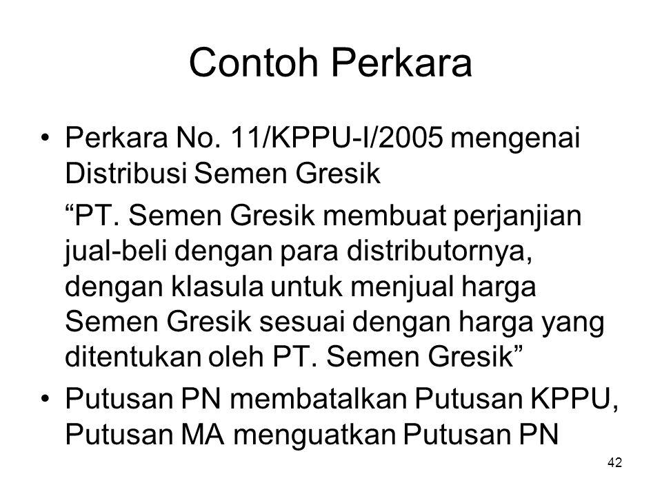 Contoh Perkara Perkara No. 11/KPPU-I/2005 mengenai Distribusi Semen Gresik.