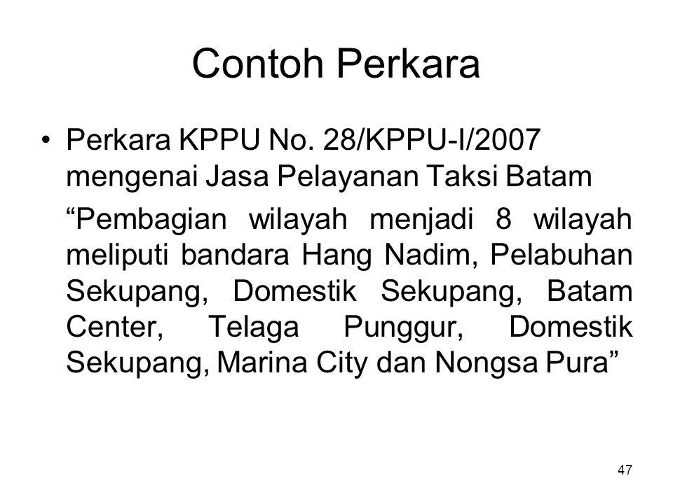 Contoh Perkara Perkara KPPU No. 28/KPPU-I/2007 mengenai Jasa Pelayanan Taksi Batam.
