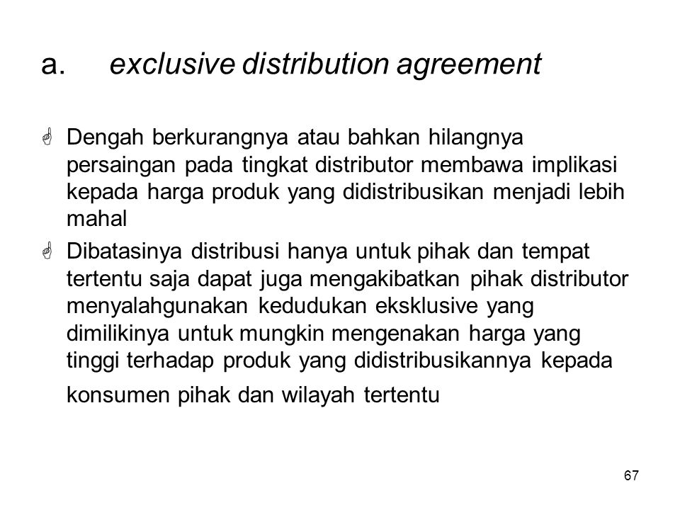a. exclusive distribution agreement