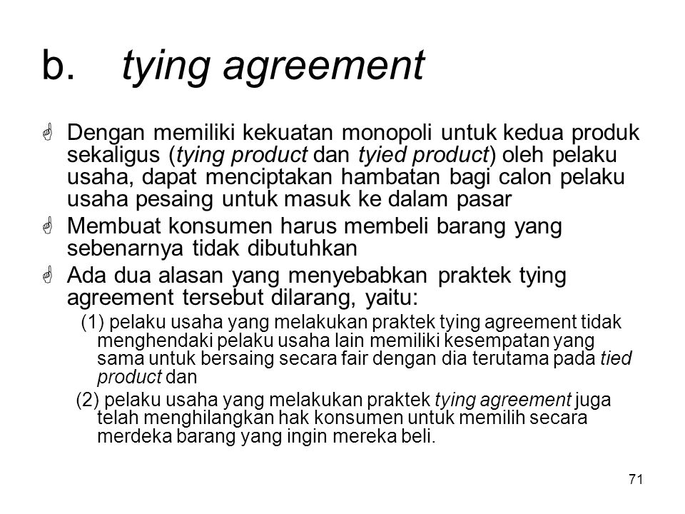 b. tying agreement