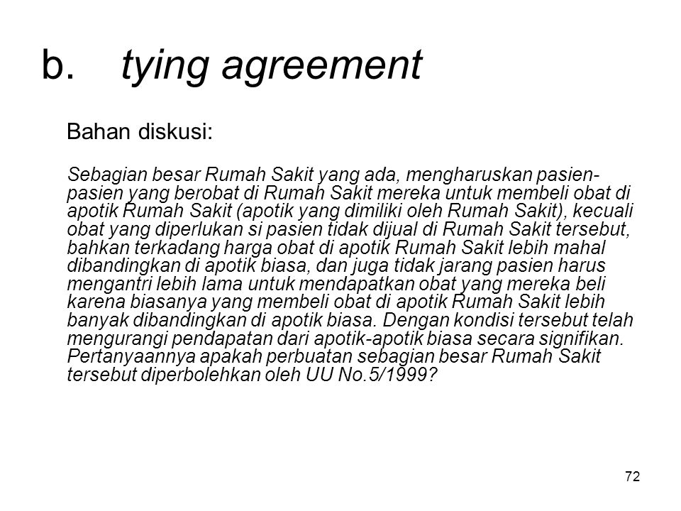 b. tying agreement Bahan diskusi: