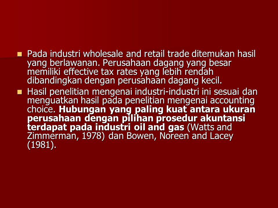 Pada industri wholesale and retail trade ditemukan hasil yang berlawanan. Perusahaan dagang yang besar memiliki effective tax rates yang lebih rendah dibandingkan dengan perusahaan dagang kecil.