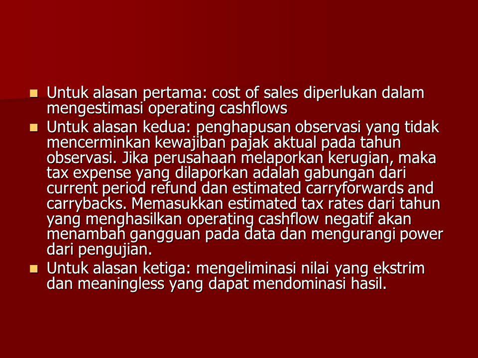Untuk alasan pertama: cost of sales diperlukan dalam mengestimasi operating cashflows