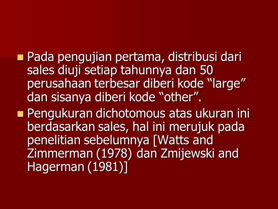 Pada pengujian pertama, distribusi dari sales diuji setiap tahunnya dan 50 perusahaan terbesar diberi kode large dan sisanya diberi kode other .