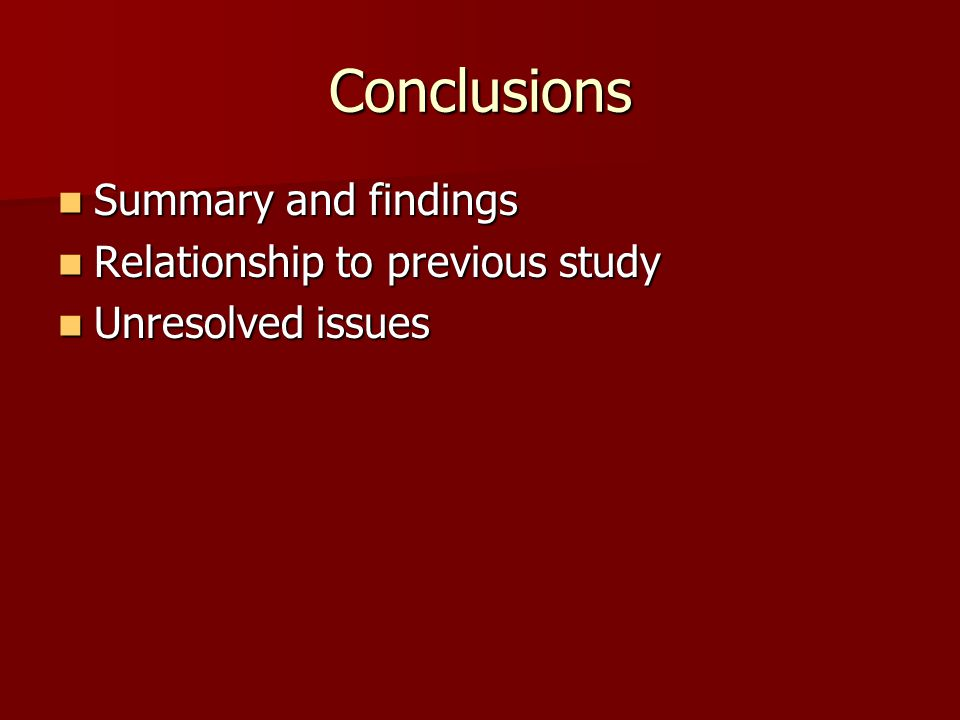 Conclusions Summary and findings Relationship to previous study