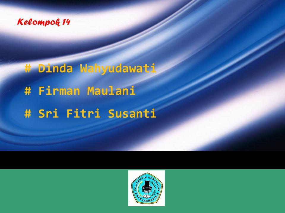 # Dinda Wahyudawati # Firman Maulani # Sri Fitri Susanti