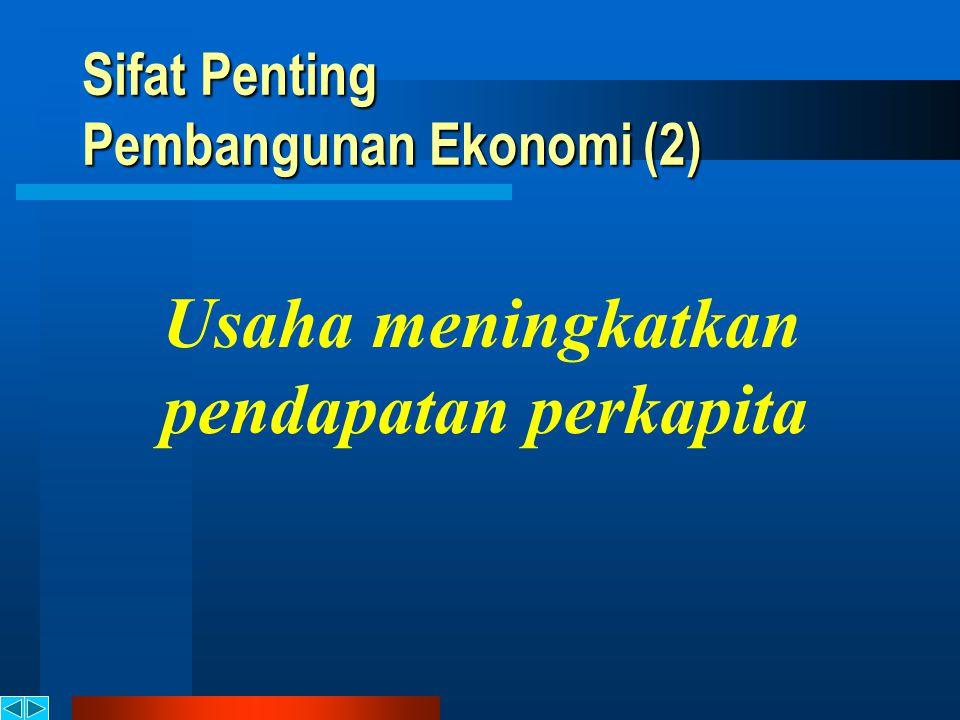 Sifat Penting Pembangunan Ekonomi (2)