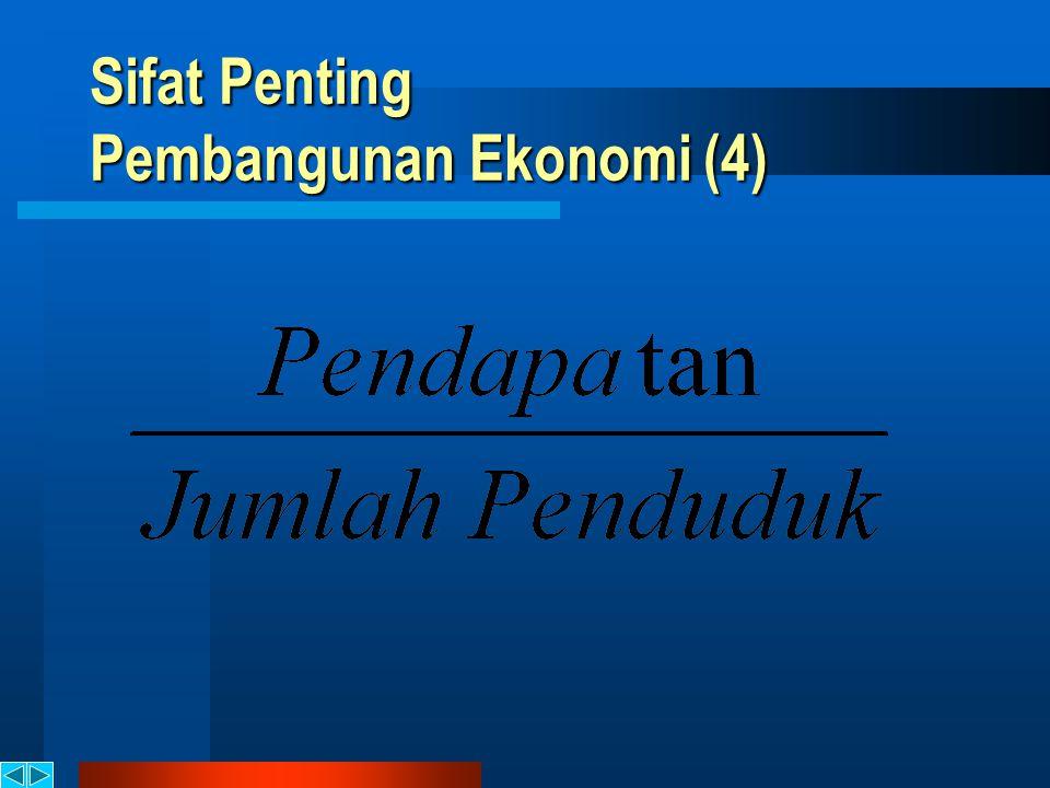Sifat Penting Pembangunan Ekonomi (4)