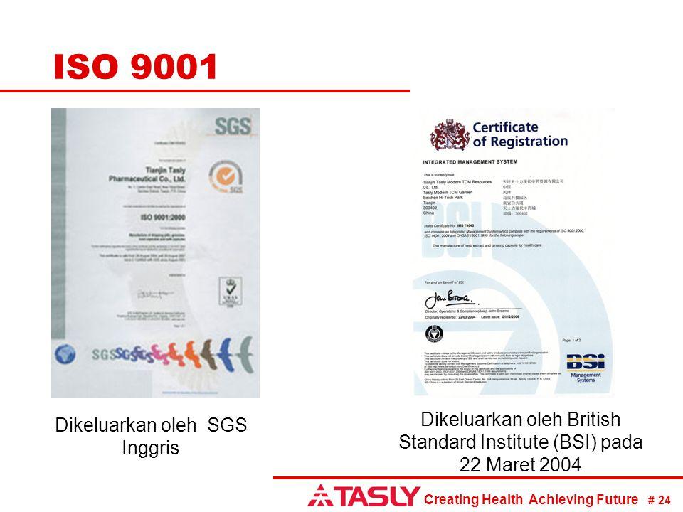 Dikeluarkan oleh British Standard Institute (BSI) pada 22 Maret 2004