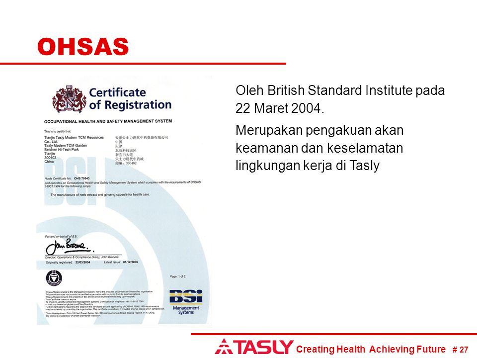 OHSAS Oleh British Standard Institute pada 22 Maret 2004.