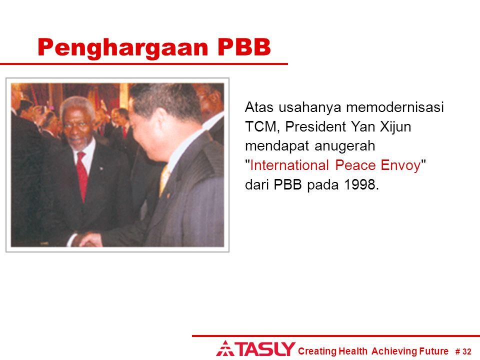 Penghargaan PBB Atas usahanya memodernisasi TCM, President Yan Xijun mendapat anugerah International Peace Envoy dari PBB pada 1998.
