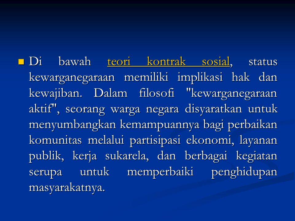 Di bawah teori kontrak sosial, status kewarganegaraan memiliki implikasi hak dan kewajiban.