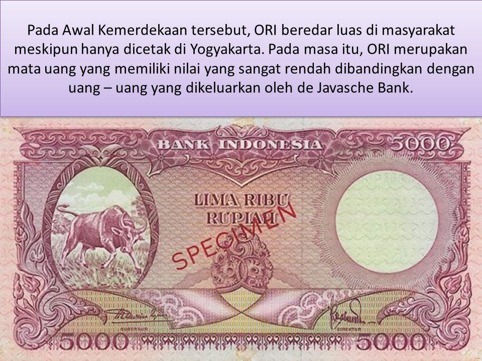 Pada Awal Kemerdekaan tersebut, ORI beredar luas di masyarakat meskipun hanya dicetak di Yogyakarta.