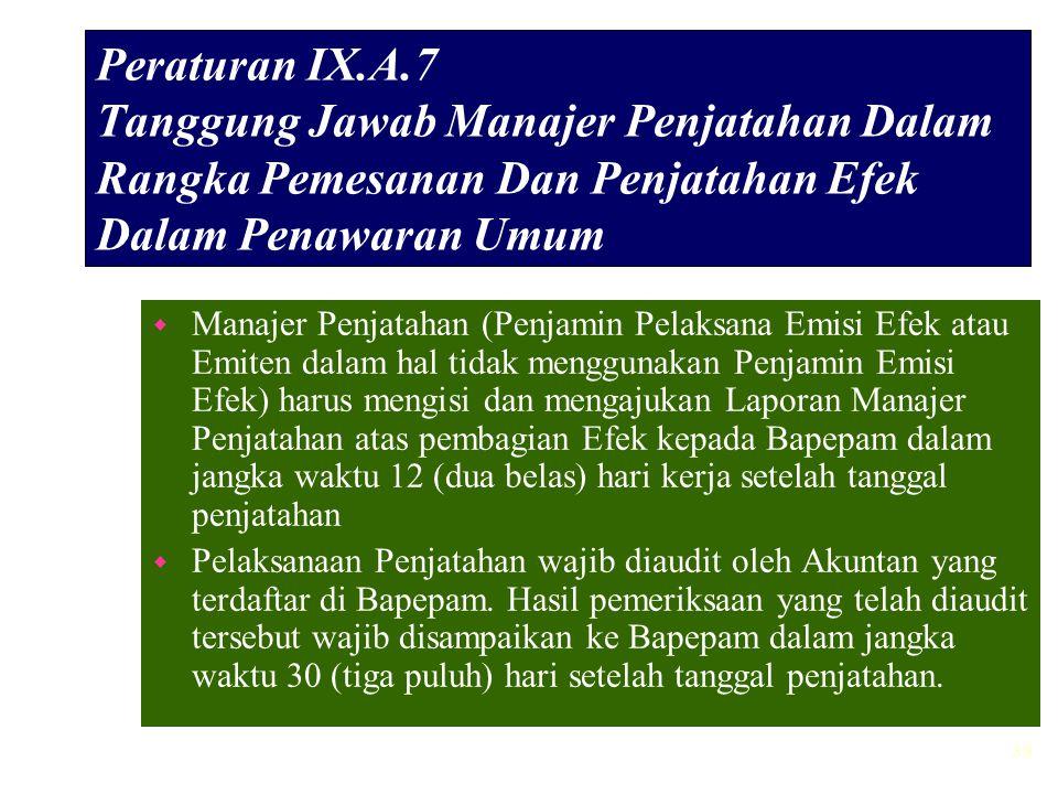 Peraturan IX.A.7 Tanggung Jawab Manajer Penjatahan Dalam Rangka Pemesanan Dan Penjatahan Efek Dalam Penawaran Umum