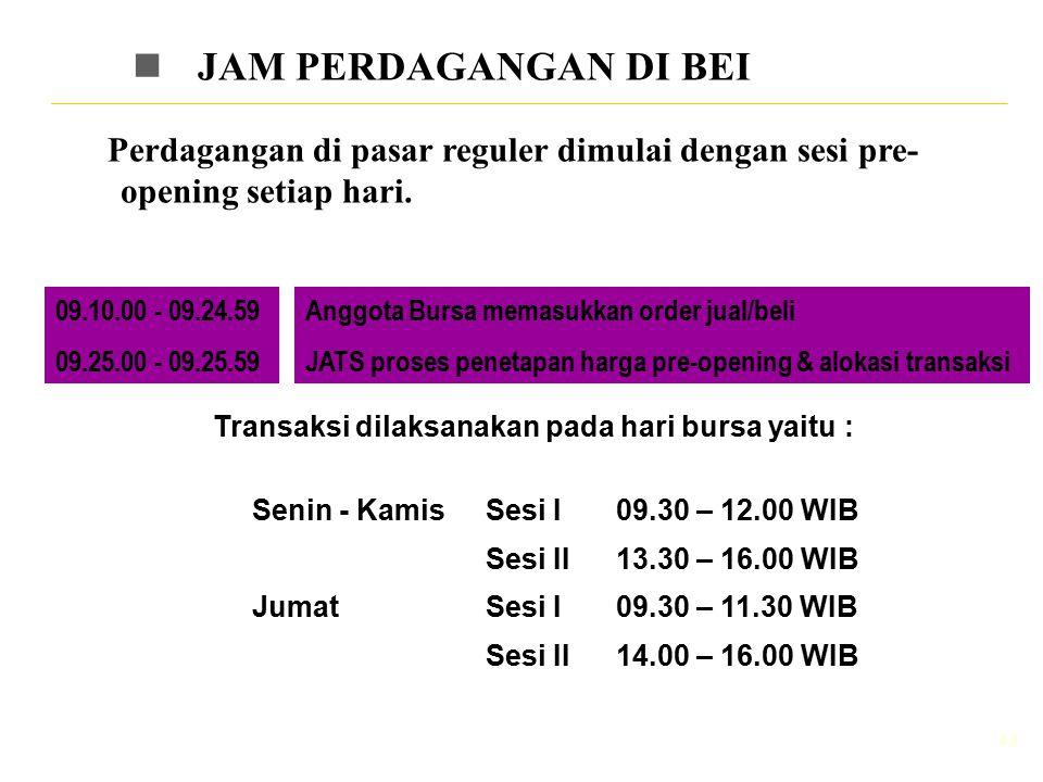Transaksi dilaksanakan pada hari bursa yaitu :