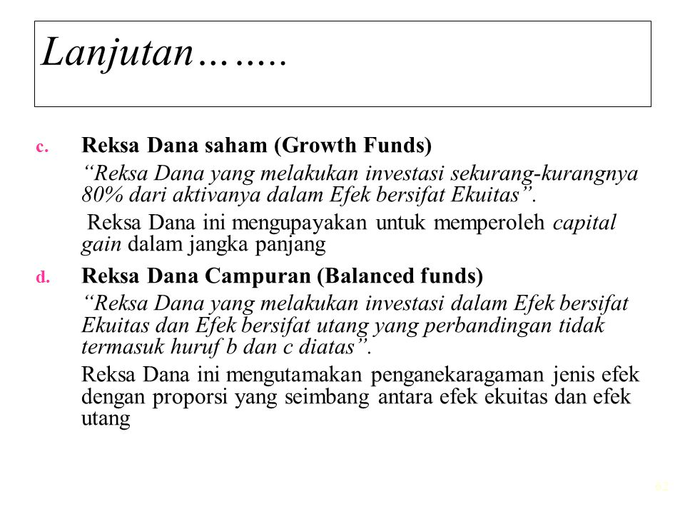 Lanjutan…….. Reksa Dana saham (Growth Funds)
