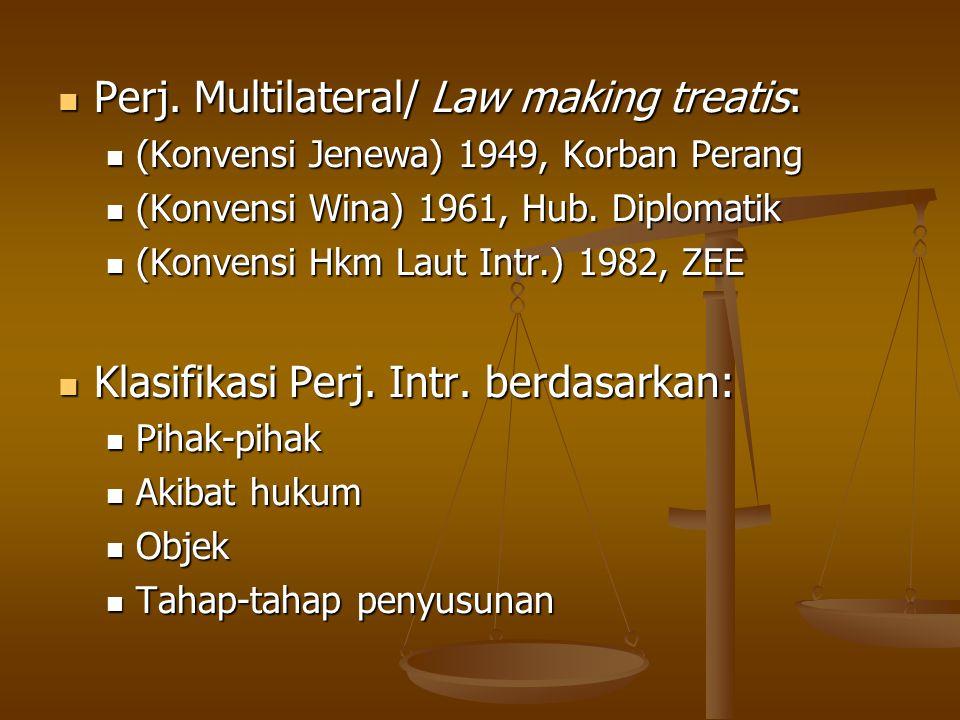 Perj. Multilateral/ Law making treatis: