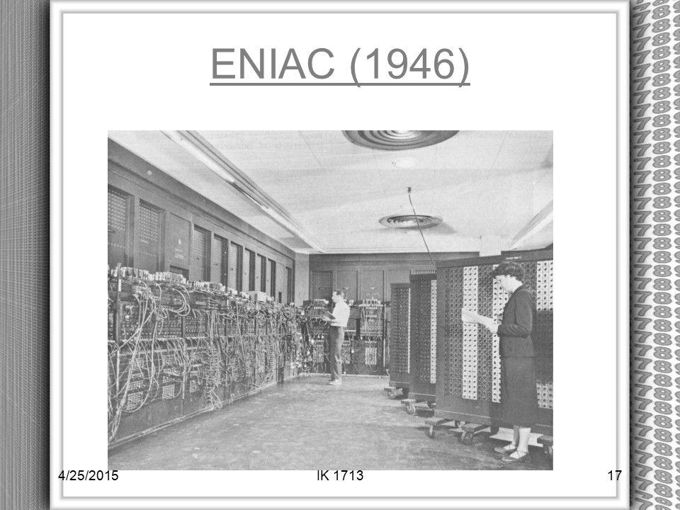 ENIAC (1946) 4/14/2017 IK 1713
