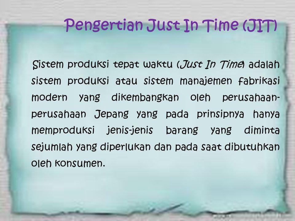 Pengertian Just In Time (JIT)