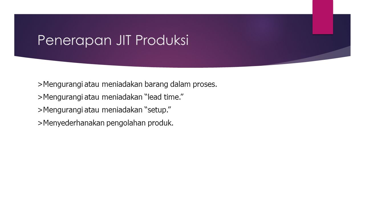 Penerapan JIT Produksi