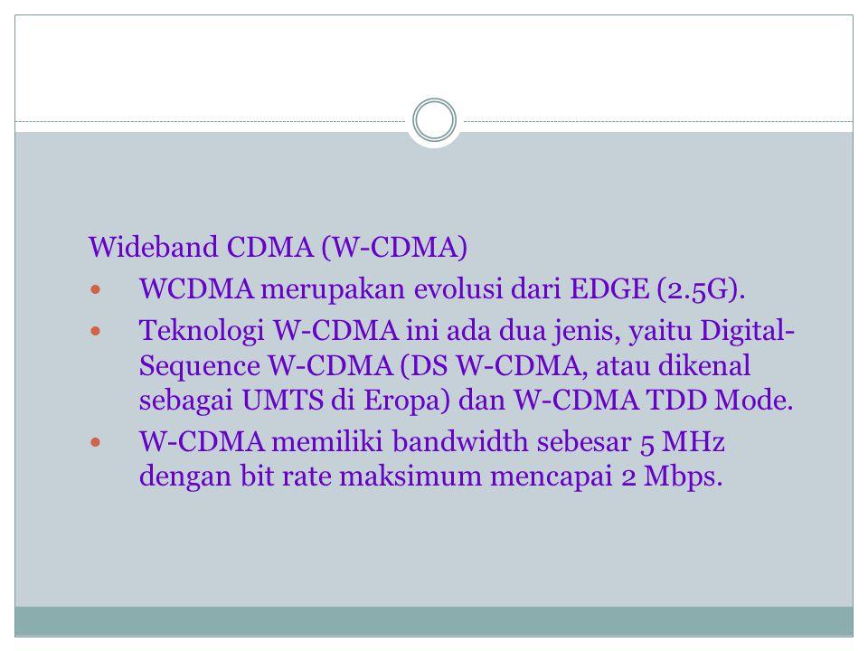 Wideband CDMA (W-CDMA)