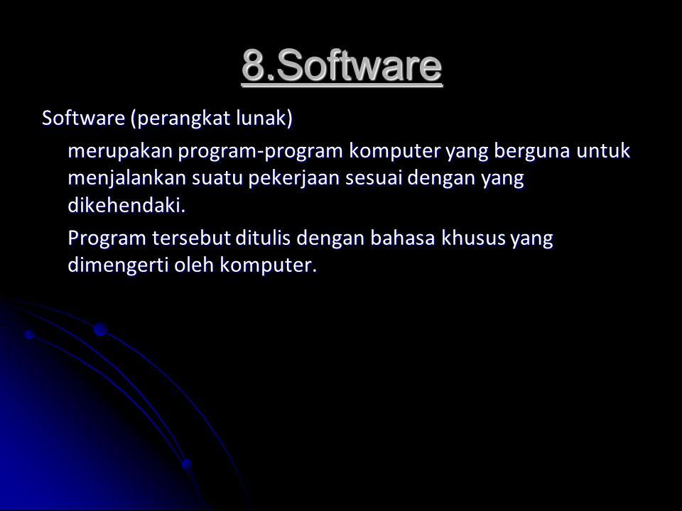 8.Software Software (perangkat lunak)