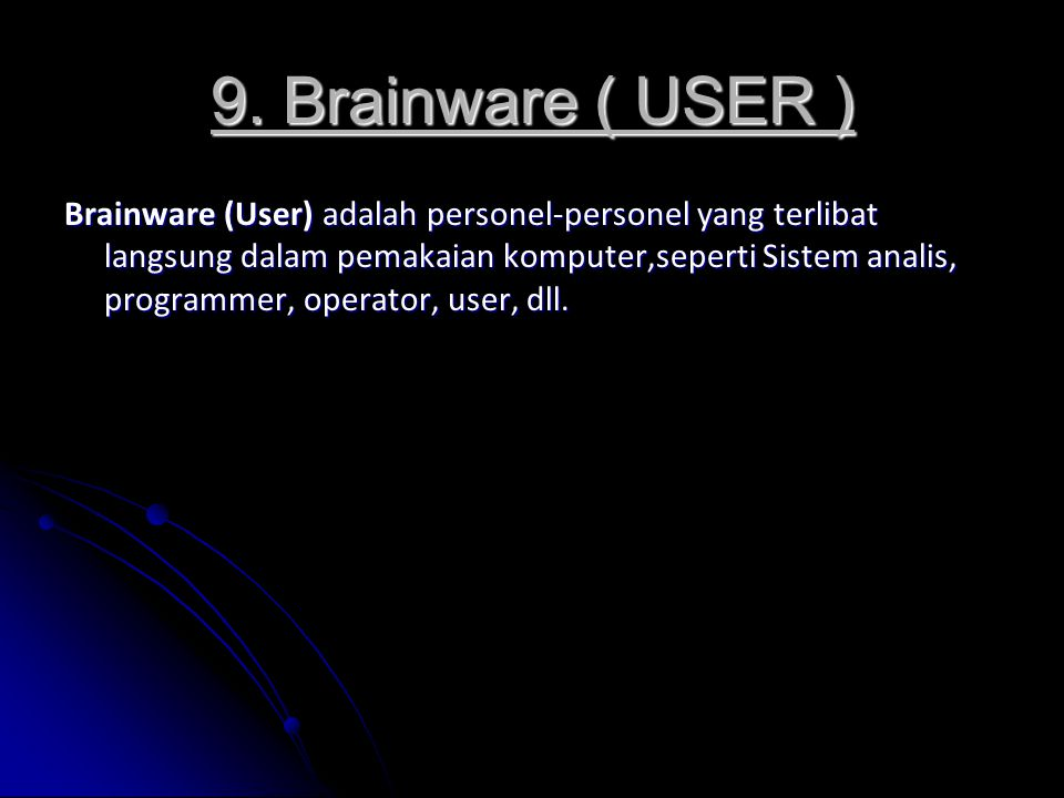 9. Brainware ( USER )