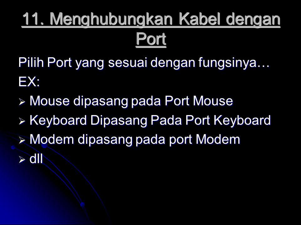 11. Menghubungkan Kabel dengan Port