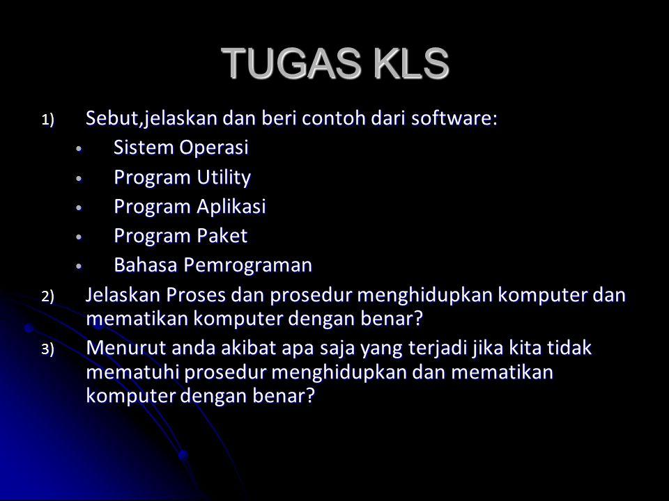TUGAS KLS Sebut,jelaskan dan beri contoh dari software: Sistem Operasi