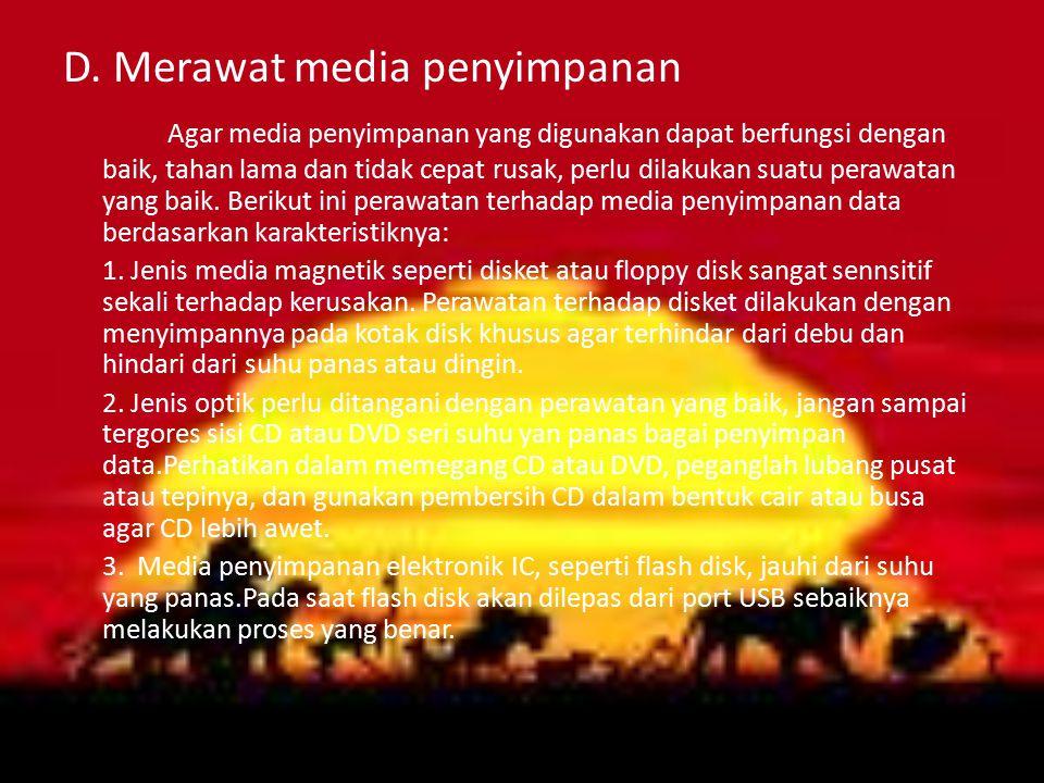 D. Merawat media penyimpanan