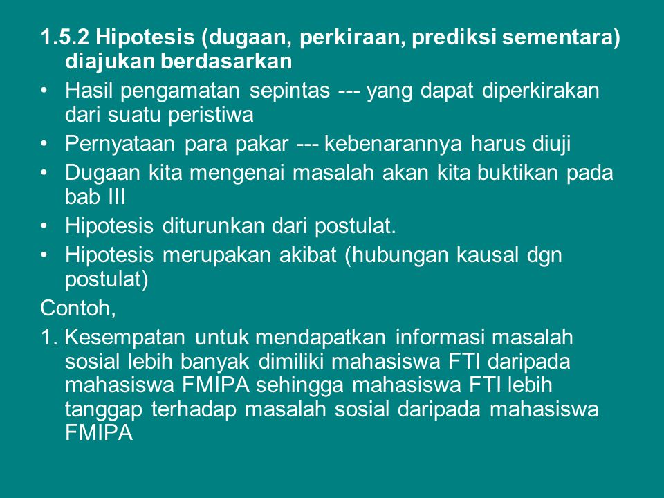 1.5.2 Hipotesis (dugaan, perkiraan, prediksi sementara) diajukan berdasarkan