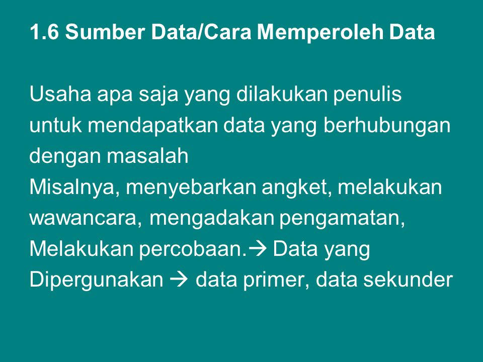 1.6 Sumber Data/Cara Memperoleh Data