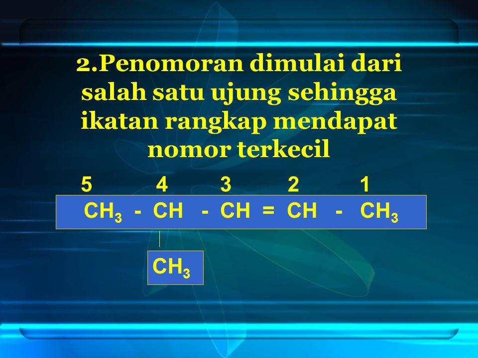 2.Penomoran dimulai dari salah satu ujung sehingga ikatan rangkap mendapat nomor terkecil