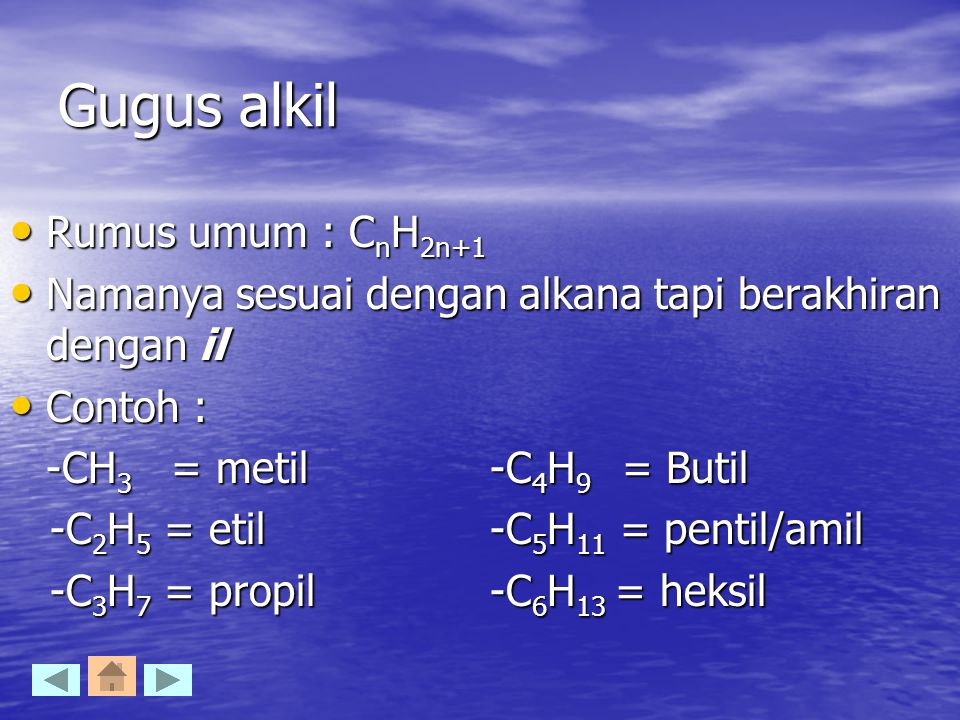 Gugus alkil Rumus umum : CnH2n+1