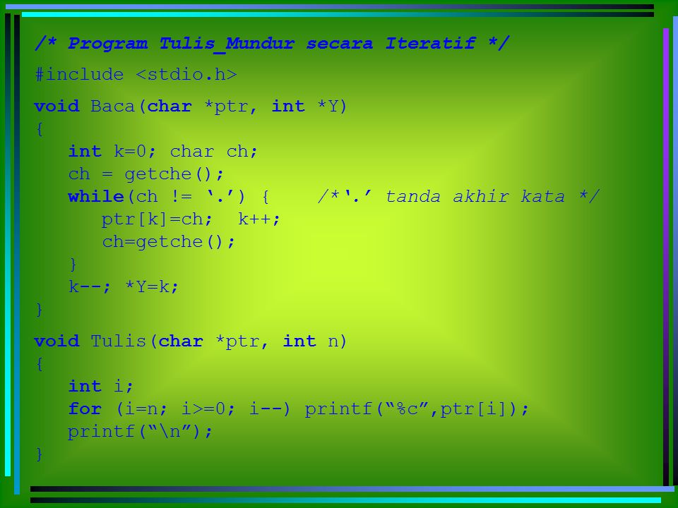 /* Program Tulis_Mundur secara Iteratif */