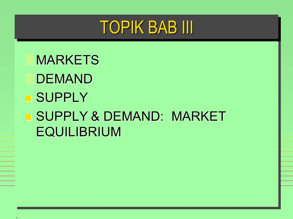 TOPIK BAB III MARKETS DEMAND SUPPLY