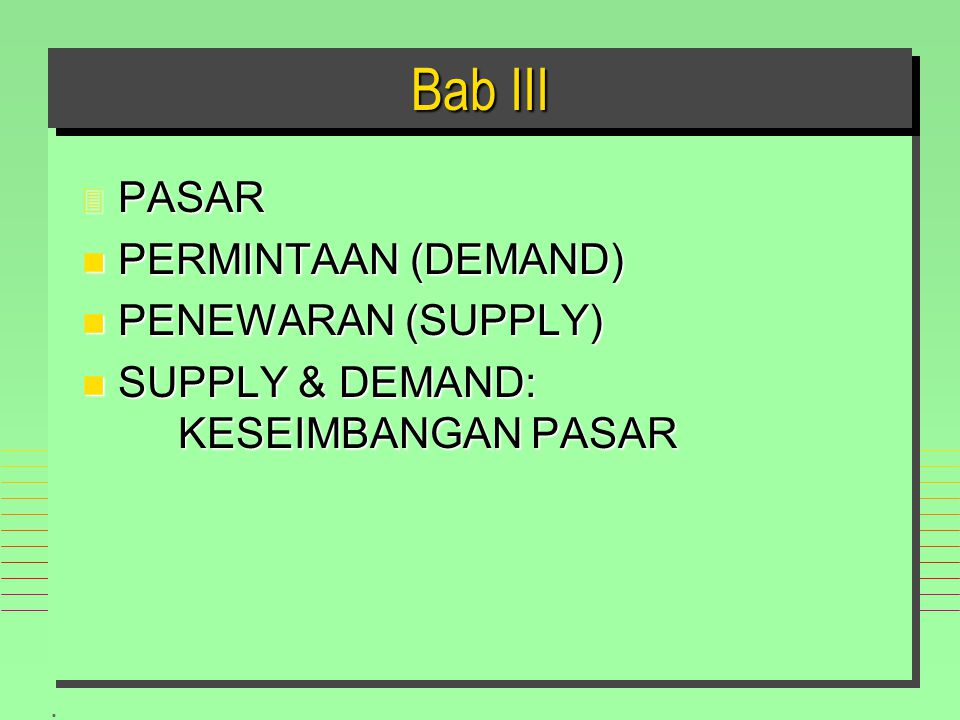 Bab III PASAR PERMINTAAN (DEMAND) PENEWARAN (SUPPLY)