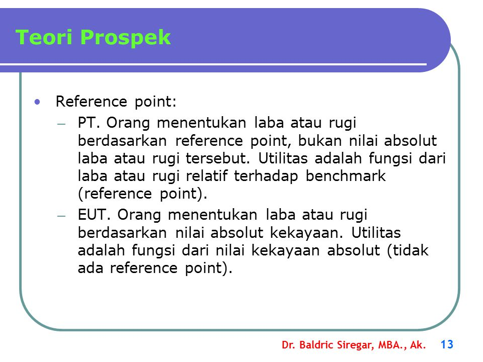 Teori Prospek Reference point: