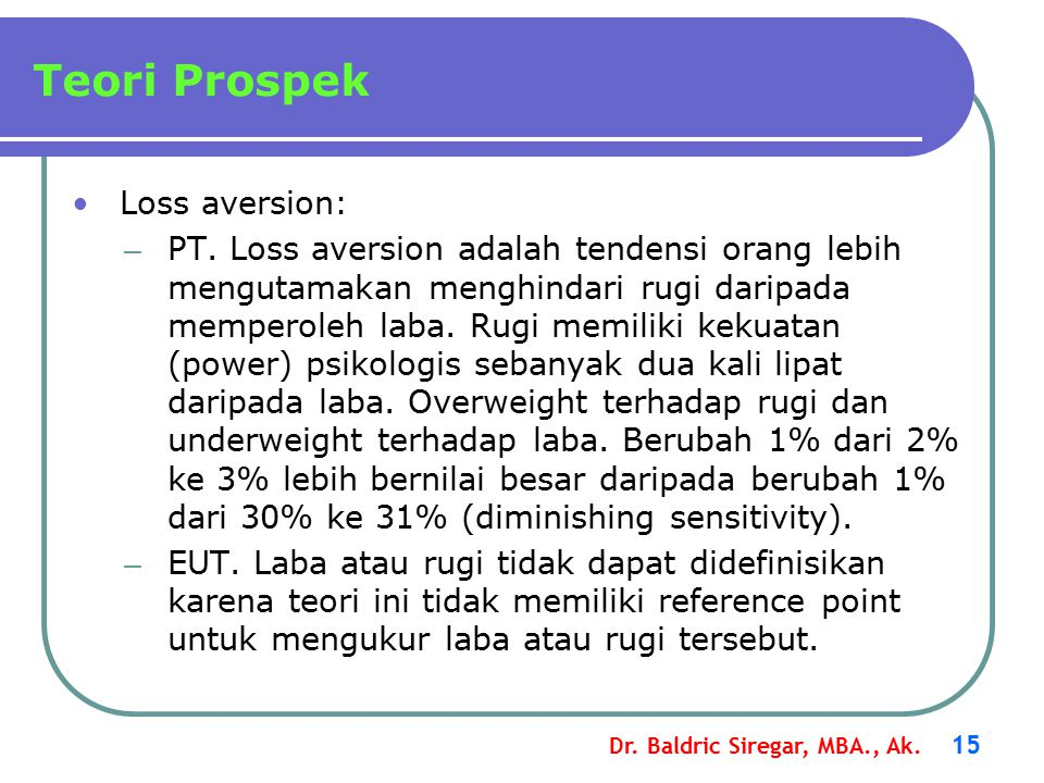 Teori Prospek Loss aversion:
