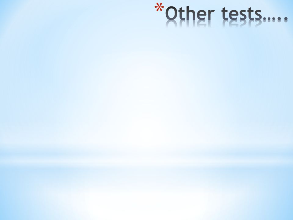 Other tests…..