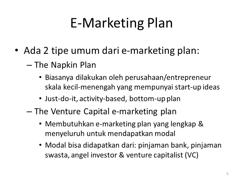 E-Marketing Plan Ada 2 tipe umum dari e-marketing plan:
