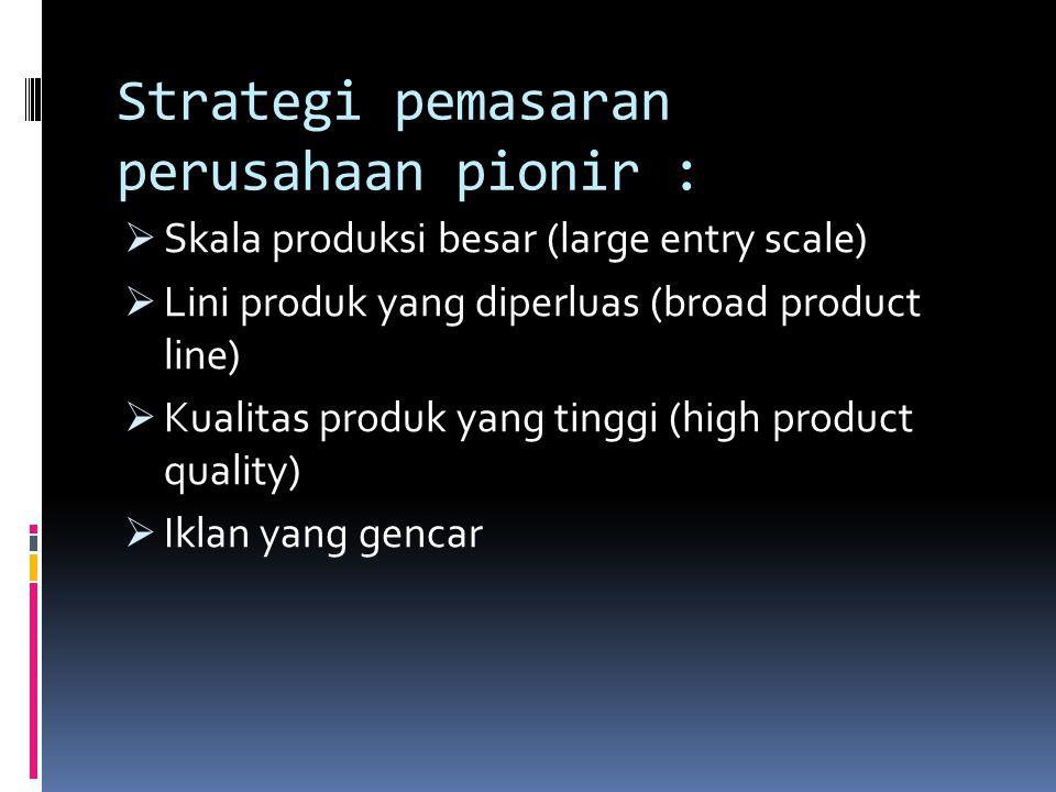 Strategi pemasaran perusahaan pionir :