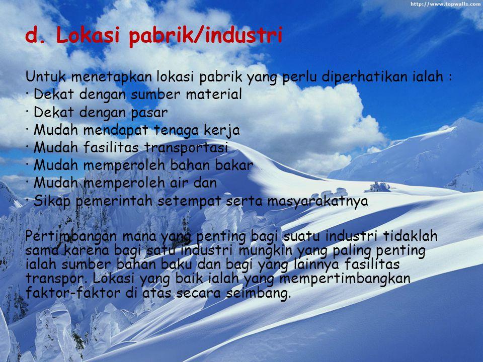 d. Lokasi pabrik/industri