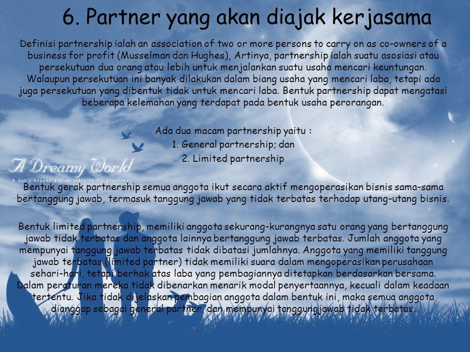 6. Partner yang akan diajak kerjasama