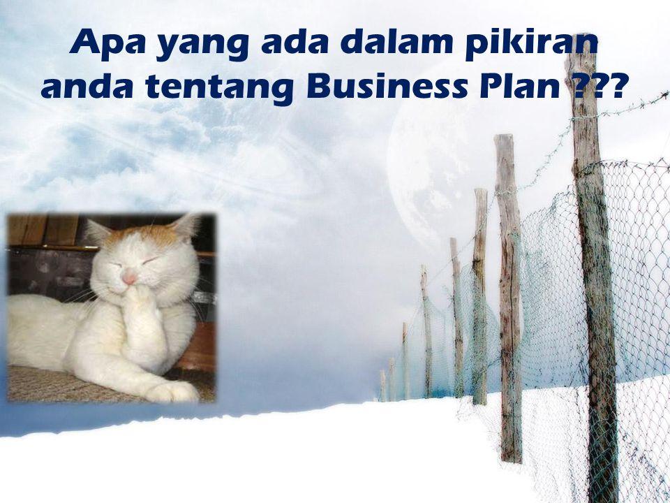 Apa yang ada dalam pikiran anda tentang Business Plan