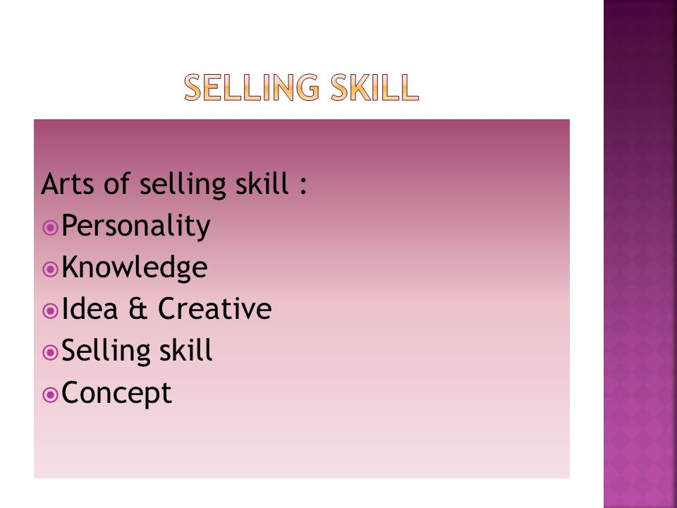 Selling skill Arts of selling skill : Personality Knowledge
