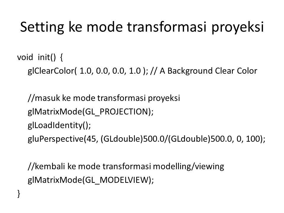 Setting ke mode transformasi proyeksi