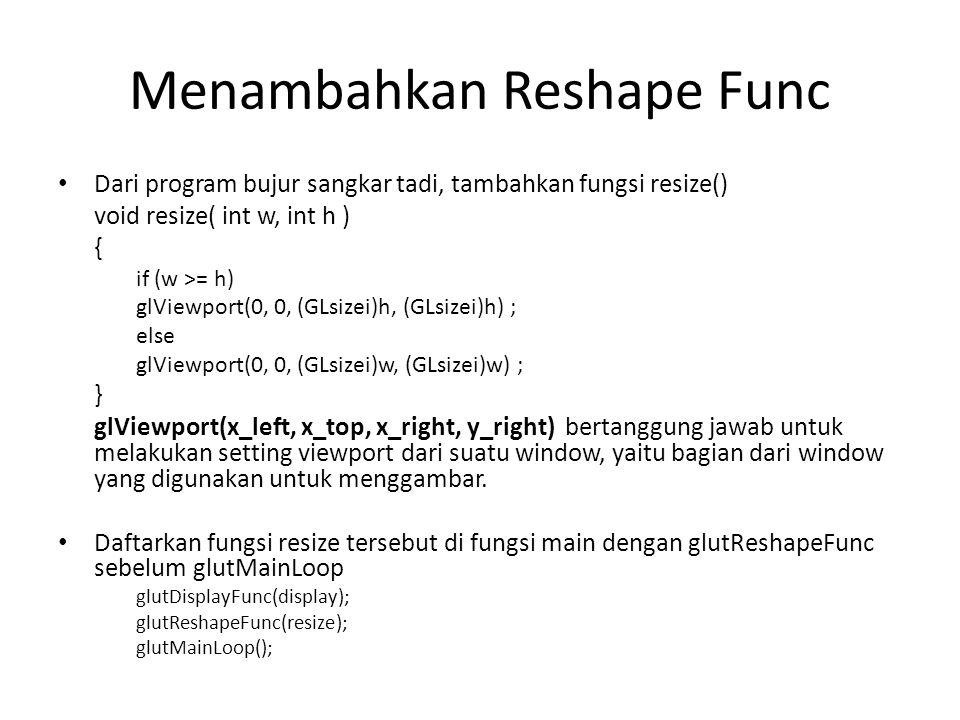 Menambahkan Reshape Func